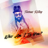 Tarrus Riley - Who Am I To You mp3