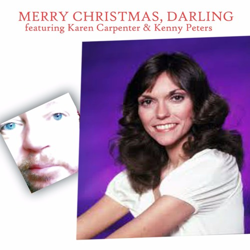 merry christmas darling duet version with karen carpenter 2016 by kenny peters free listening on soundcloud