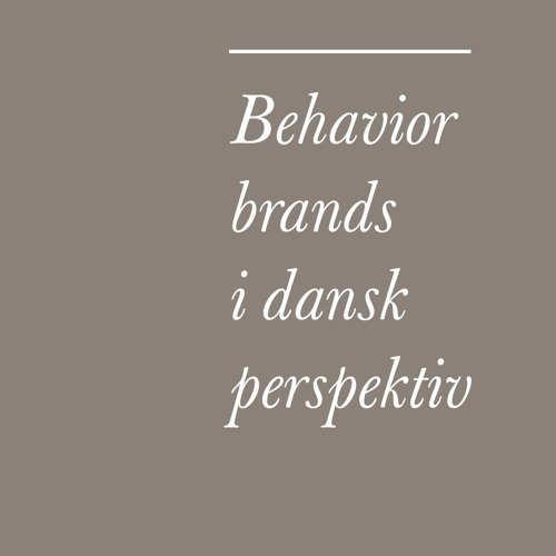 Behavior brands i dansk perspektiv