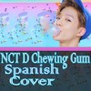 NCT Chewing Gum Spanish Cover