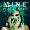 Phoebe Ryan - Mine (Bloom Remix)