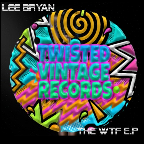 Tvr004 lee bryan wtf original mix by twistedvintage for Funky house tracks