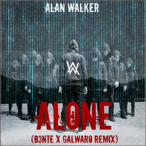 Alan Walker - Alone (Galwaro x B3nte Remix) [FREE DOWNLOAD] Mp3