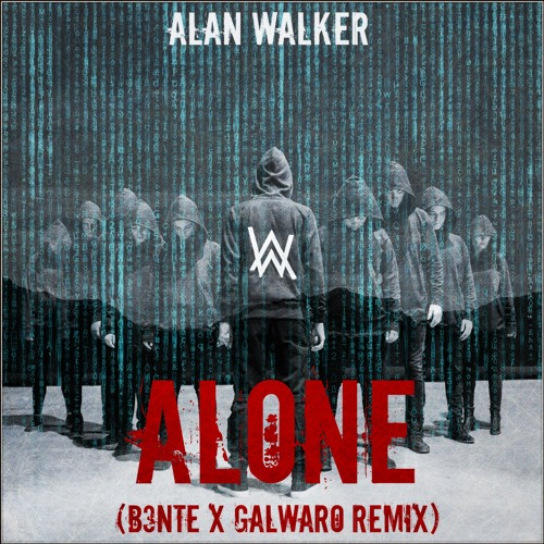 Alan Walker - Alone (Galwaro x B3nte Remix) [FREE DOWNLOAD]