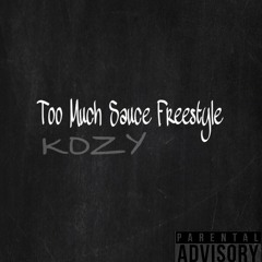 Too Much Sauce (Freestyle)