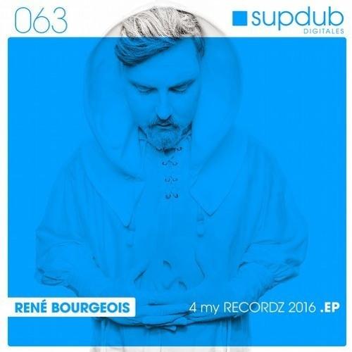 Rene Bourgeois - 4 My Recordz (Original Re - Mastered)