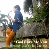 Brian White - God Gave Me You (Saxophone Cover by Ian Jacinto)