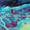 Meet Me - Mickey Valen (feat.Noé) - Otzzo Remix