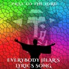 Everybody Hear's Lyrics Song - Pray to the Lord (instrumental)