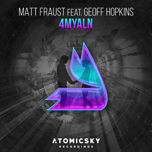 Matt Fraust Feat. Geoff Hopkins - 4MYALN (Original Mix)