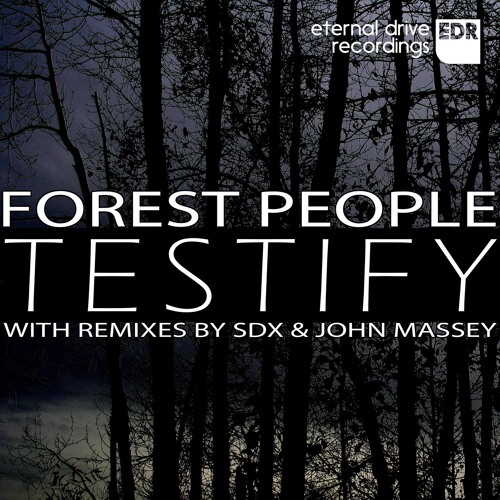 Forest People - Testify - John Massey Redux - Preview