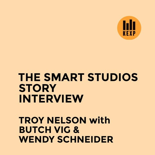 The Smart Studios Story Interview featuring Troy Nelson with Butch Vig & Wendy Schneider