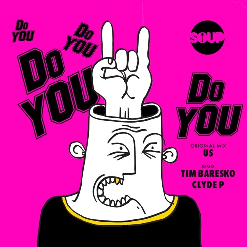 US - Do You (Tim Baresko & Clyde P Remix)