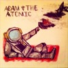 Adam and the Atomic (full album demo)