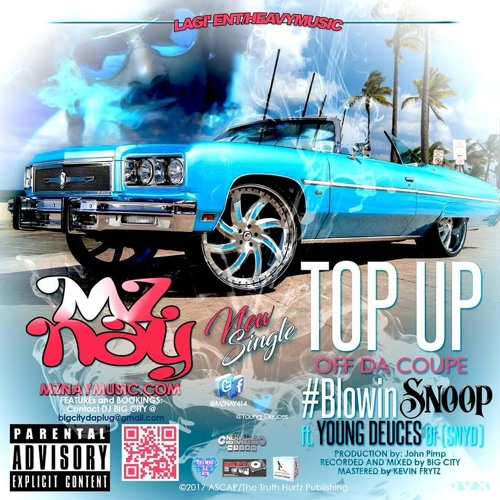 TOP UP OFF DA COUPE Ft. @YOUNG_DEUCES Of (SNYD)