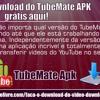 Download Faça o download do TubeMate APK grátis aqui!         .mp3 Mp3