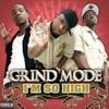 Grind Mode - Im So High (FAST)