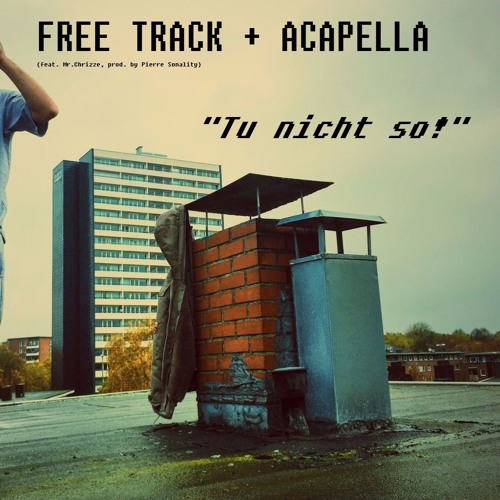 Tu nicht so! feat. Mr.Chrizze (Download Acapella in Description)