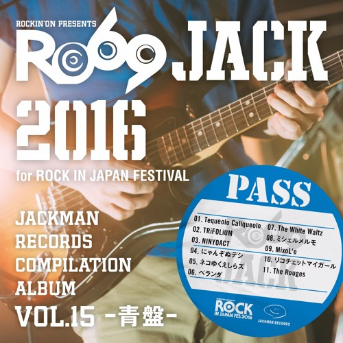 JACKMAN RECORDS COMPILATION ALBUM vol.15 -青盤- 『RO69JACK 2016 for ROCK IN JAPAN FESTIVAL』