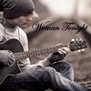 Woman Tonight (country, slow, sad, tearful, lost-love)