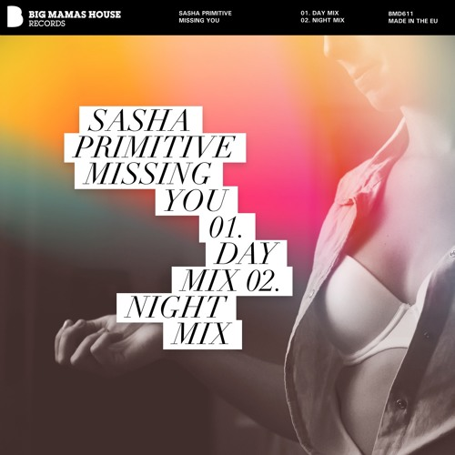 Sasha PRimitive - Missing You (Day Mix Radio Edit)★OUT NOW!★