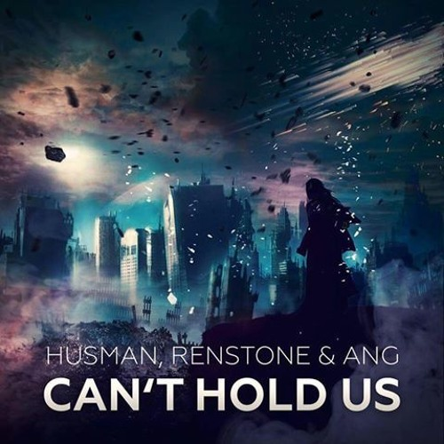 Husman, Renstone, ANG - Cant Hold Us (Original Mix)
