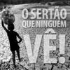 02.10.16 - O Sertão que ninguém vê! - Paulo Alves