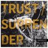 Trust/Surrender