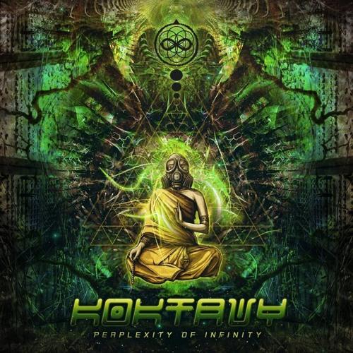 KOKTAVY - Perplexity of Infinity - Debut Album OUT NOW !
