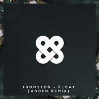 Thomston - Float (Anden Remix)