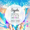 Sigala X Digital Farm Animals - Only One (Chilly Cizz Remix)