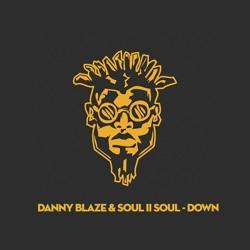 Danny Blaze & Soul II Soul - Down