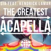 Sia Ft Kendrick Lamar The Greatest Acapella [exclusive] [free Download] Mp3