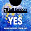 Download Free Download: Tuff London - Yes Mp3
