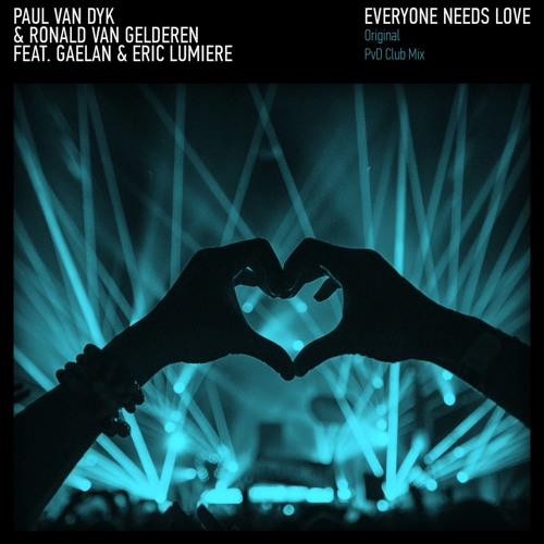 Paul van Dyk & Ronald Van Gelderen Ft. Gaelan & Eric Lumiere - Everyone Needs Love