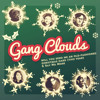 Gang Clouds - Will You Send Me An Old-Fashioned Christmas Card (This Year)?