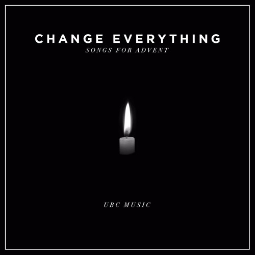 Change Everything: Songs for Advent