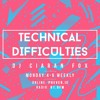 Technical Difficulties #020 - Hour 1