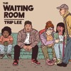 Trip Lee - The Waiting Room