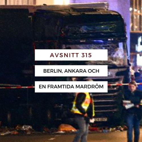 315. Berlin, Ankara och en framtida mardröm