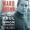 Peter Ames Carlin on 'Homeward Bound, The Life of Paul Simon'