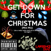 GET DOWN FOR CHRISTMAS (MINI MIX)
