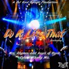 Do It Like That (CLEAN) - Mrs Rhymes, Lost Angel, Cyba & Shorty Mic (Prod by D.J. Koolbreeze).