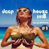 Deep House Best Songs & Summer Mix 2018 Vol. 1