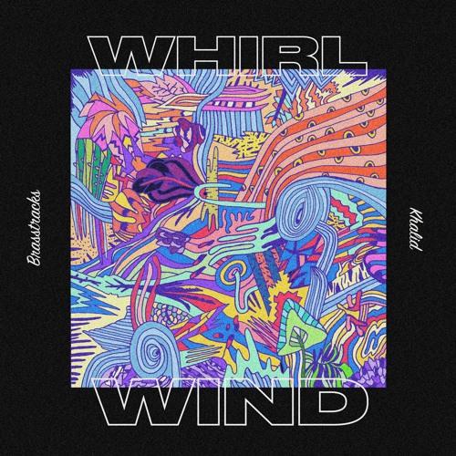 Khalid X Brasstracks - Whirlwind #songsfromscratch