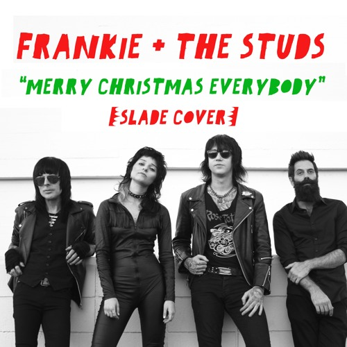 merry christmas everybody slade cover by frankie and the studs free listening on soundcloud - Slade Merry Christmas Everybody