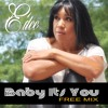 E'dee M. Batista - baby its you (Axcel Free Mix)