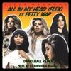 Fifth Harmony X Fetty Wap All In My Head Flex Dancehall Remix Prod By Dj Boricua And Mindkeyz Mp3