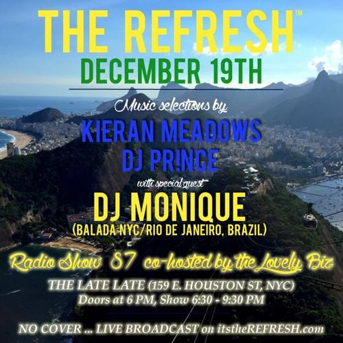 The REFRESH Radio Show # 87 (+ special guest set from DJ Monique from Rio de Janeiro, Brazil)