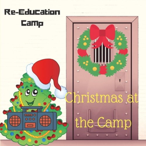 "Re-Education Camp ""Christmas at the Camp"" EP"